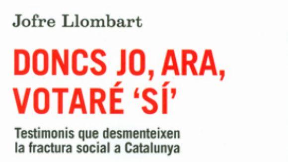 Jofre Llombart publica el seu segon llibre, 'Doncs jo, ara, votaré Sí'