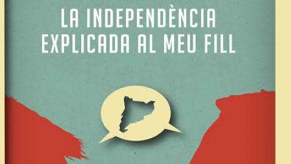 'La independència explicada al meu fill', de Víctor Alexandre, ja és a les llibreries