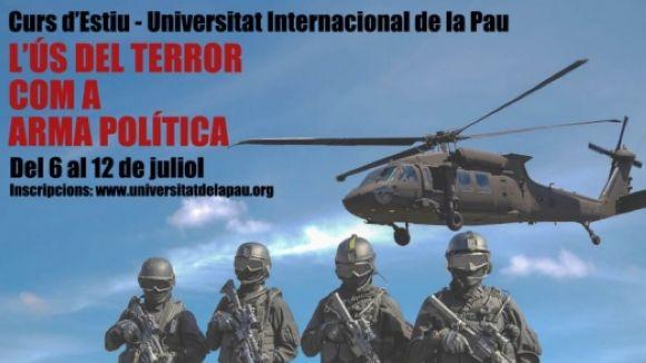 El 32è Curs d'Estiu de la Unipau abordarà l'ús del terror com a arma política