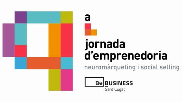 La 9a Jornada d'Emprenedoria tractarà el neuromàrqueting i les xarxes socials com a estratègia de venda