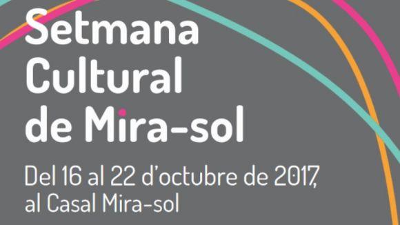 La Setmana Cultural de Mira-sol arrenca avui amb més d'una vintena d'activitats programades