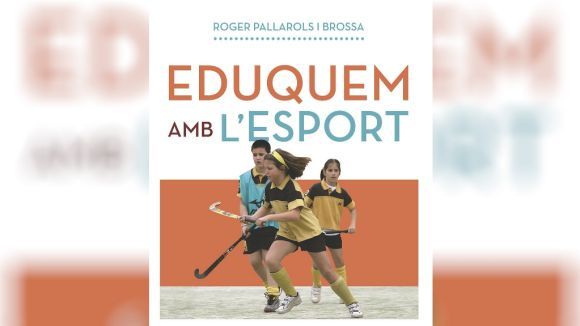 L'entrenador del Junior Roger Pallarols publica el llibre 'Eduquem amb l'esport'