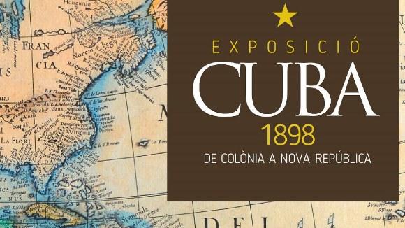 Exposició: 'Cuba. 1898. De colònia a nova República'