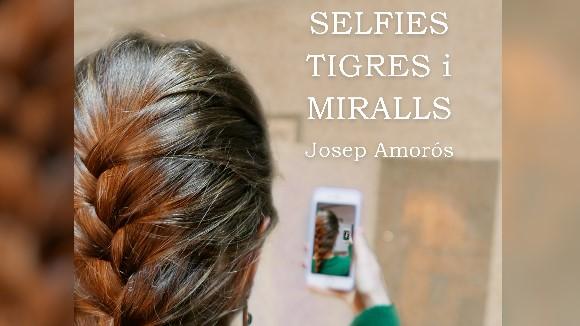 Presentació de llibre: 'Selfies, tigres i miralls', de Josep Amorós