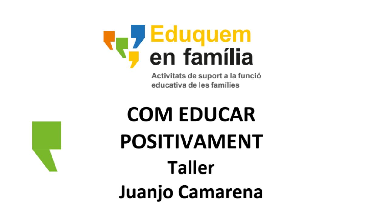 Taller: 'Com educar positivament'