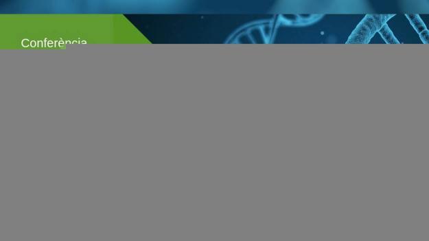 Conferència: 'Malalties rares en l'era del coneixement: un futur millor per a tots'