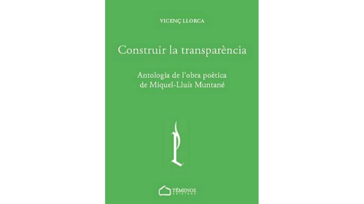Presentació: 'Construir la transparència. Antologia de l'obra poètica de Miquel-Lluís Muntané'