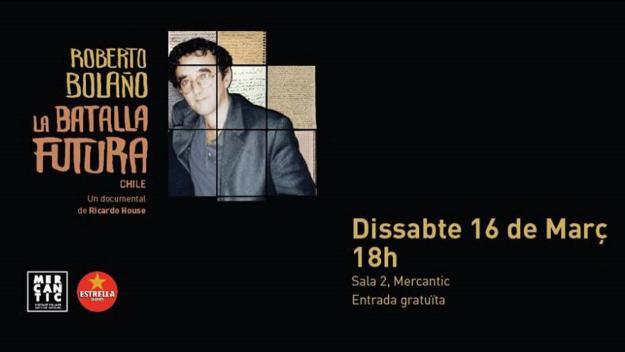 Documental: 'Roberto Bolaño. La batalla futura'