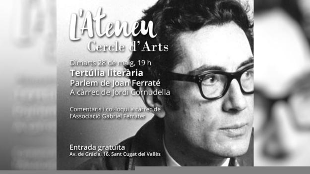 Cercle d'Arts: Tertúlies literàries: 'Parlem de Joan Ferraté'