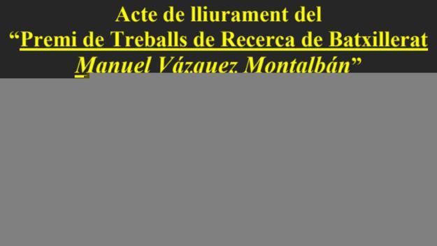 Acte de lliurament del 14è Premi de Treballs de Recerca de Batxillerat Manuel Vázquez Montalbán