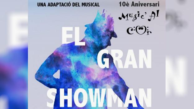 Celebració del 10è aniversari de Music'al Cor amb 'El Gran Showman'