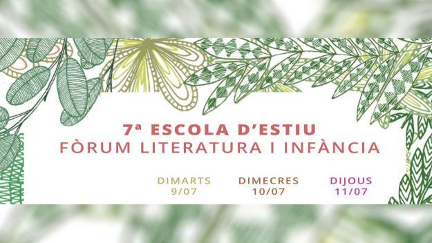 7a Escola d'estiu: 'Fòrum de Literatura i Infància'