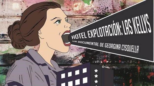 Món a la Fresca: Documental: 'Hotel Explotación: Las Kellys'