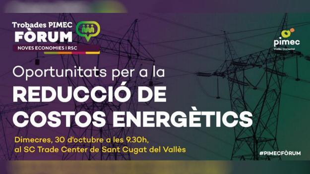 Pimec Fòrum: 'Oportunitats per a la reducció de costos energètics'