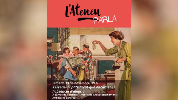 L'Ateneu Parla: 'El patriarcat que encarnem i l'absència d'alegria'