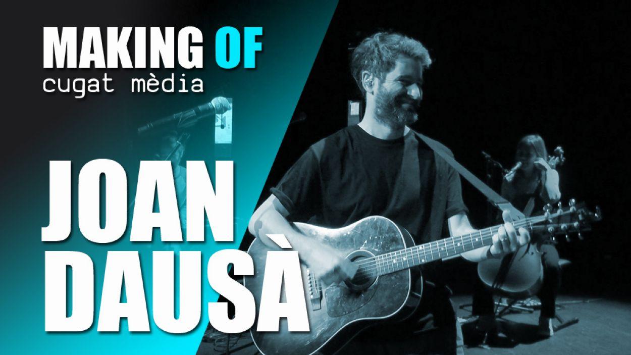En aquesta nova entrega del programa 'Making of' descobrim els preparatius dels darrers concerts de Joan Dausà / Foto: Cugat Mèdia