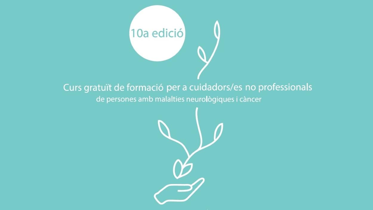 Curs de formació per a cuidadors no professionals de persones amb malalties neurològiques i càncer