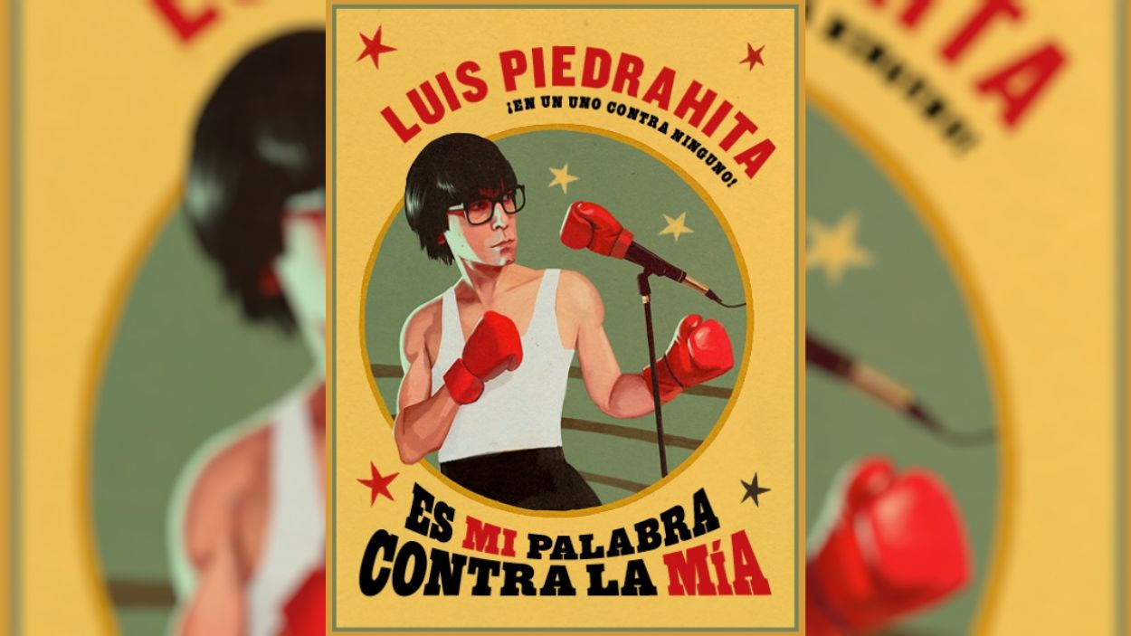 Cartell del monòleg de Luis Piedrahita, 'Es mi palabra contra la mía'