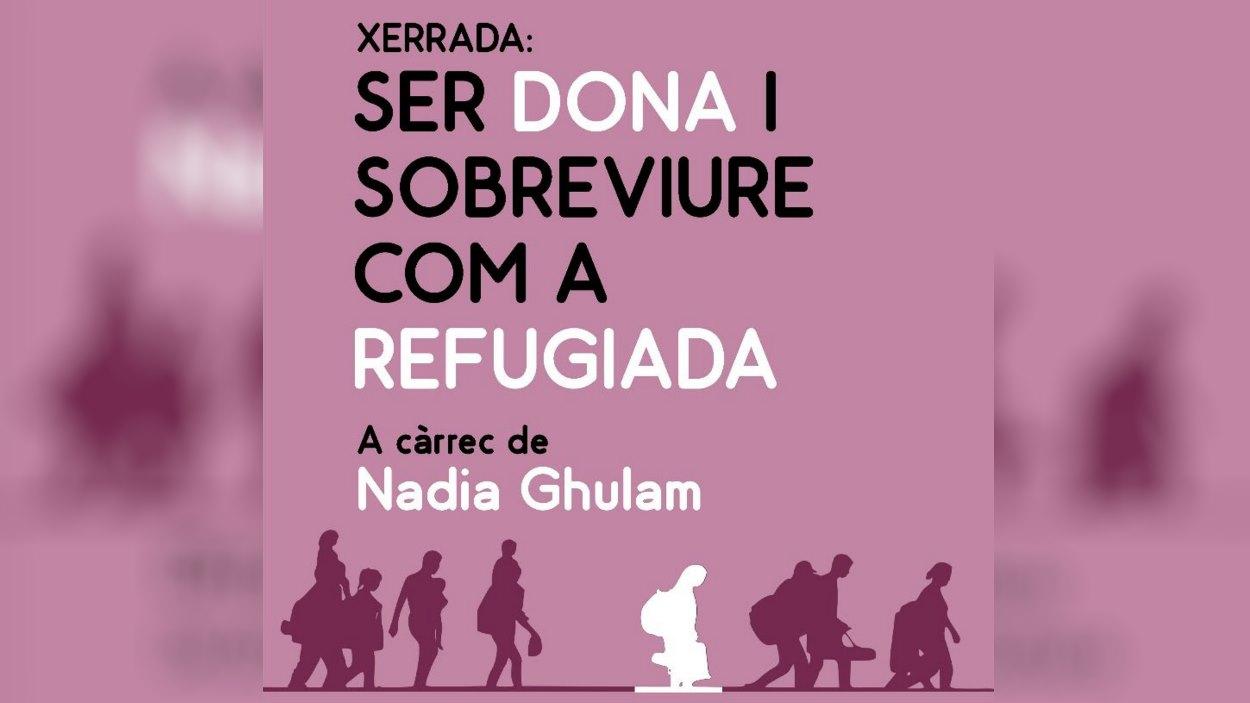 Xerrada: 'Ser dona i sobreviure com a refugiada', amb Nadia Ghulam
