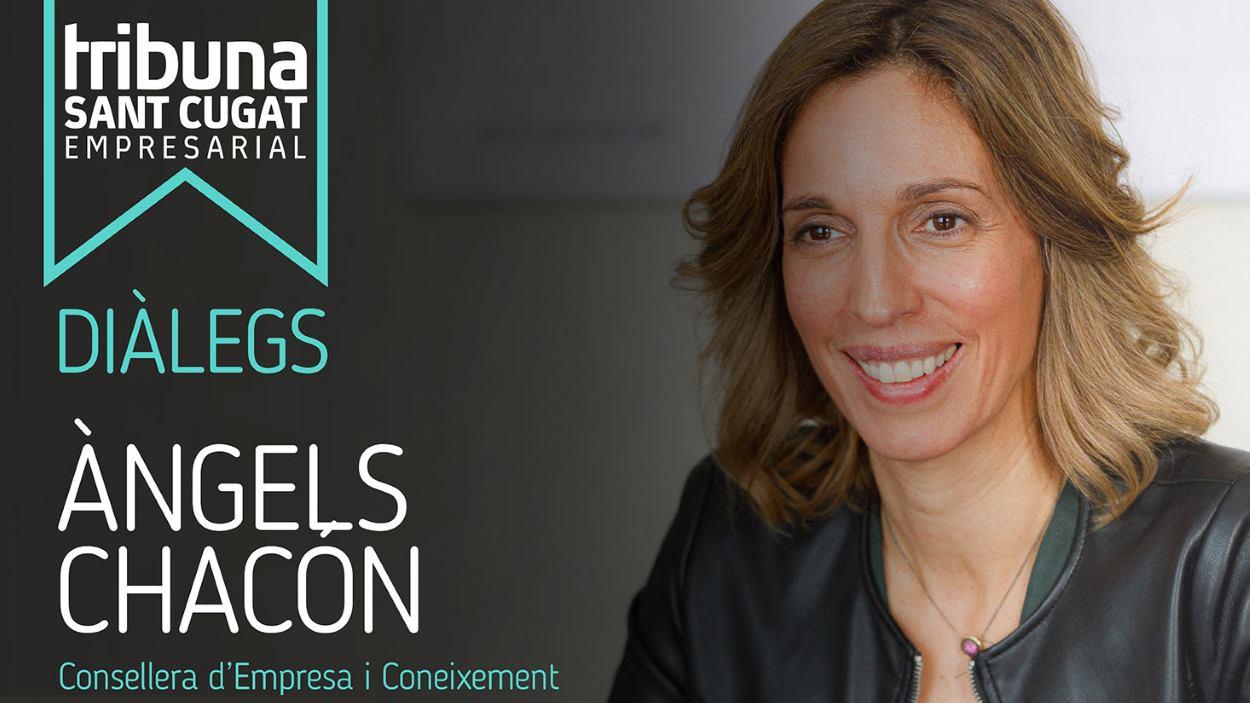 Tribuna Sant Cugat Empresarial: Diàleg amb Àngels Chacón, consellera d'Empresa i Coneixement