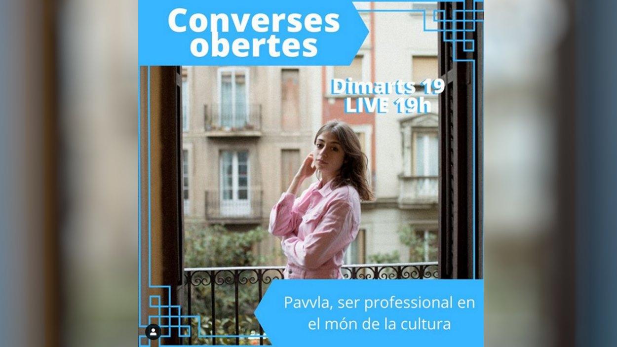 Converses obertes: 'Ser professional en el món de la cultura', amb Pavvla