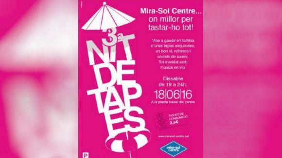 Mira-sol Centre celebrarà avui la 3a Nit de Tapes amb l'objectiu de reforçar la fidelitat dels clients