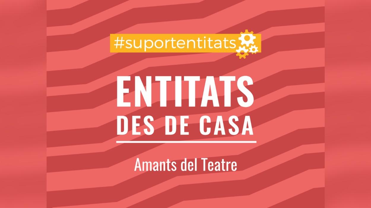 Entitats des de casa: Associació Amants del Teatre