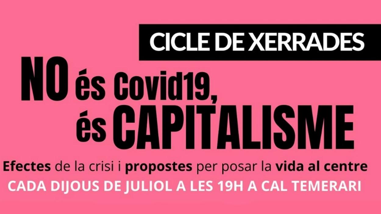 Cicle de xerrades: 'No és Covid-19, és capitalisme'