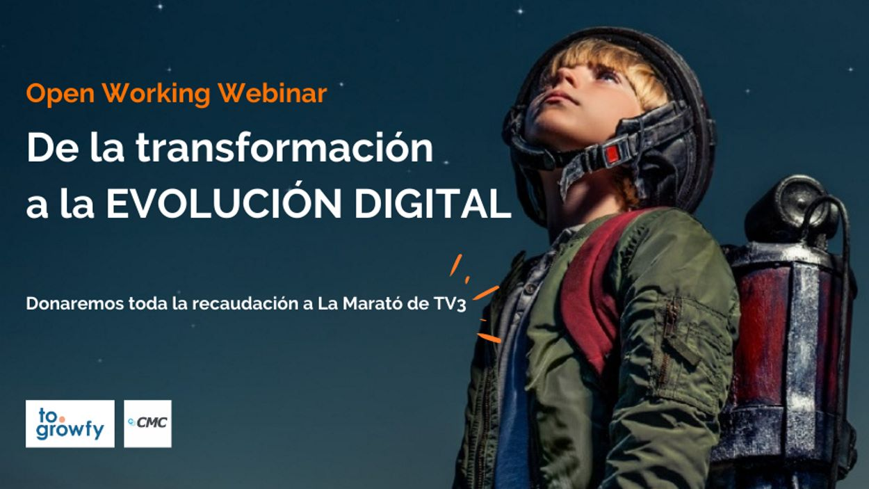 ONLINE - Open Working Webinar: 'De la transformación a la evolución digital'