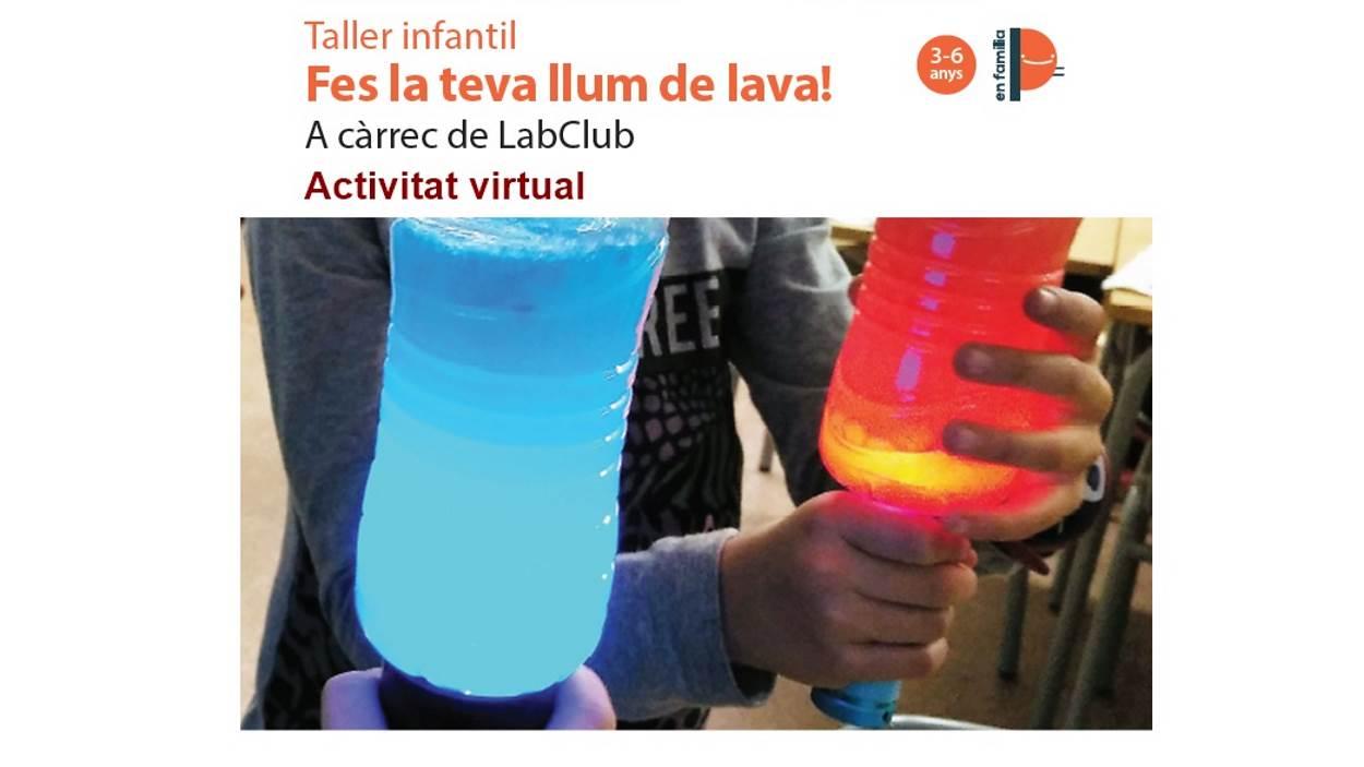 ONLINE - Taller infantil: 'Fes la teva llum de lava!' (dues sessions)