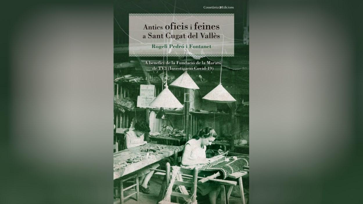 Presentació llibre: 'Antics oficis i feines a Sant Cugat del Vallès', de Rogeli Pedró-També en línia