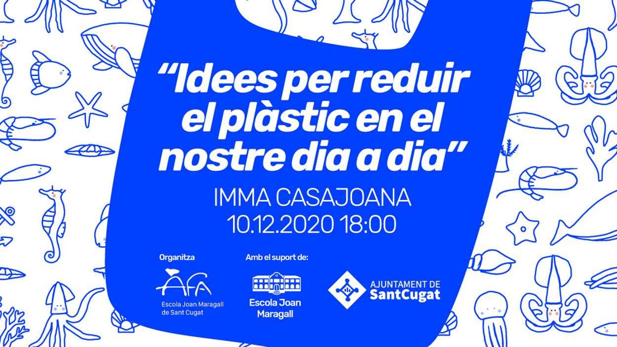 ONLINE - Xerrada: 'Idees per reduir el plàstic en el nostre dia a dia', a càrrec d'Imma Casajoana