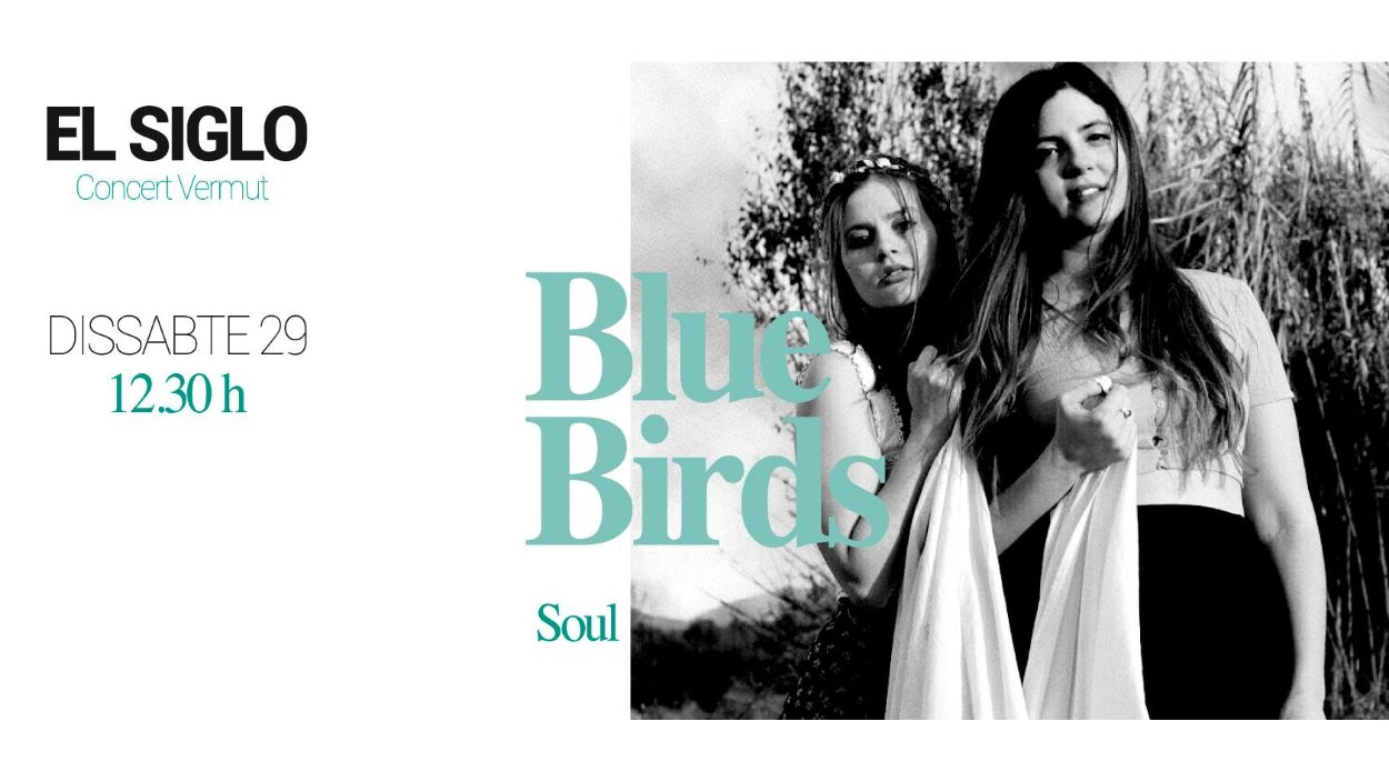 Concert-vermut a El Siglo: Blue Birds