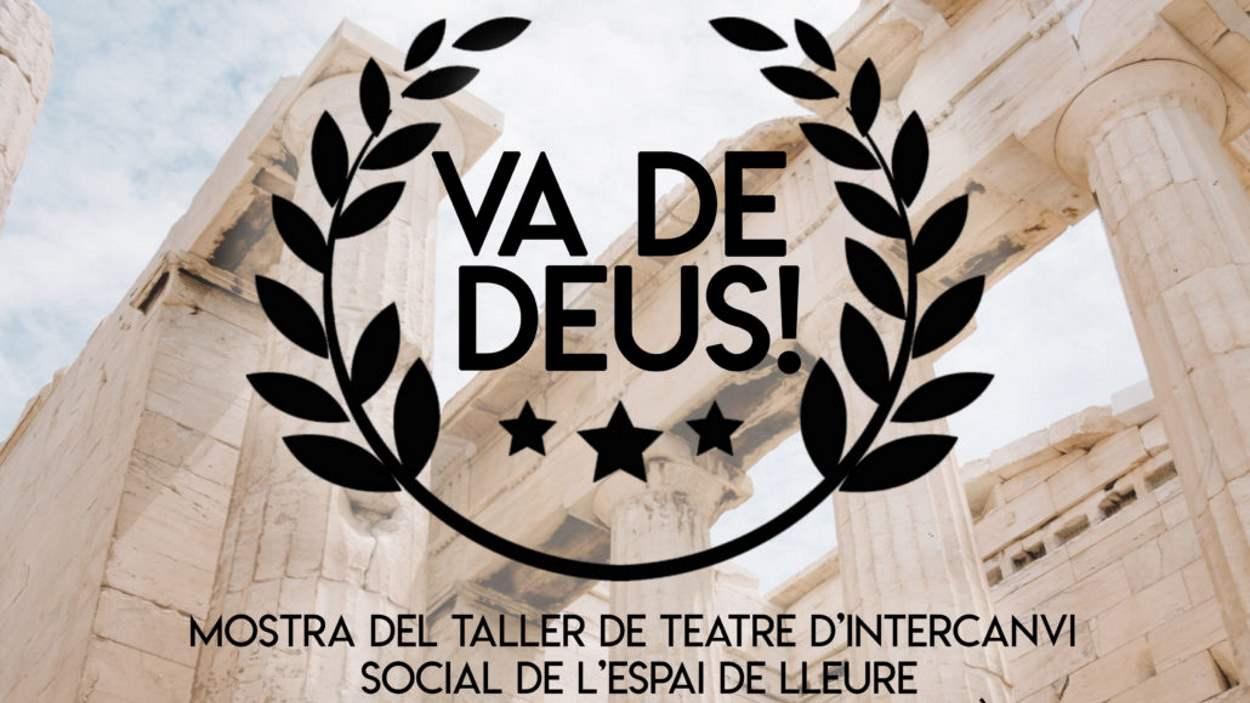 'Va de Déus!': Mostra del taller de Teatre d'Intercanvi Social