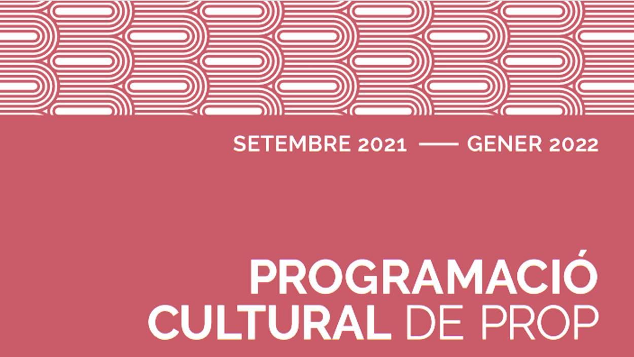 PROGRAMACIÓ CULTURAL 'DE PROP'
