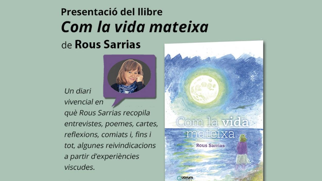 Presentació de llibre: 'Com la vida mateixa', de Rous Sarrias