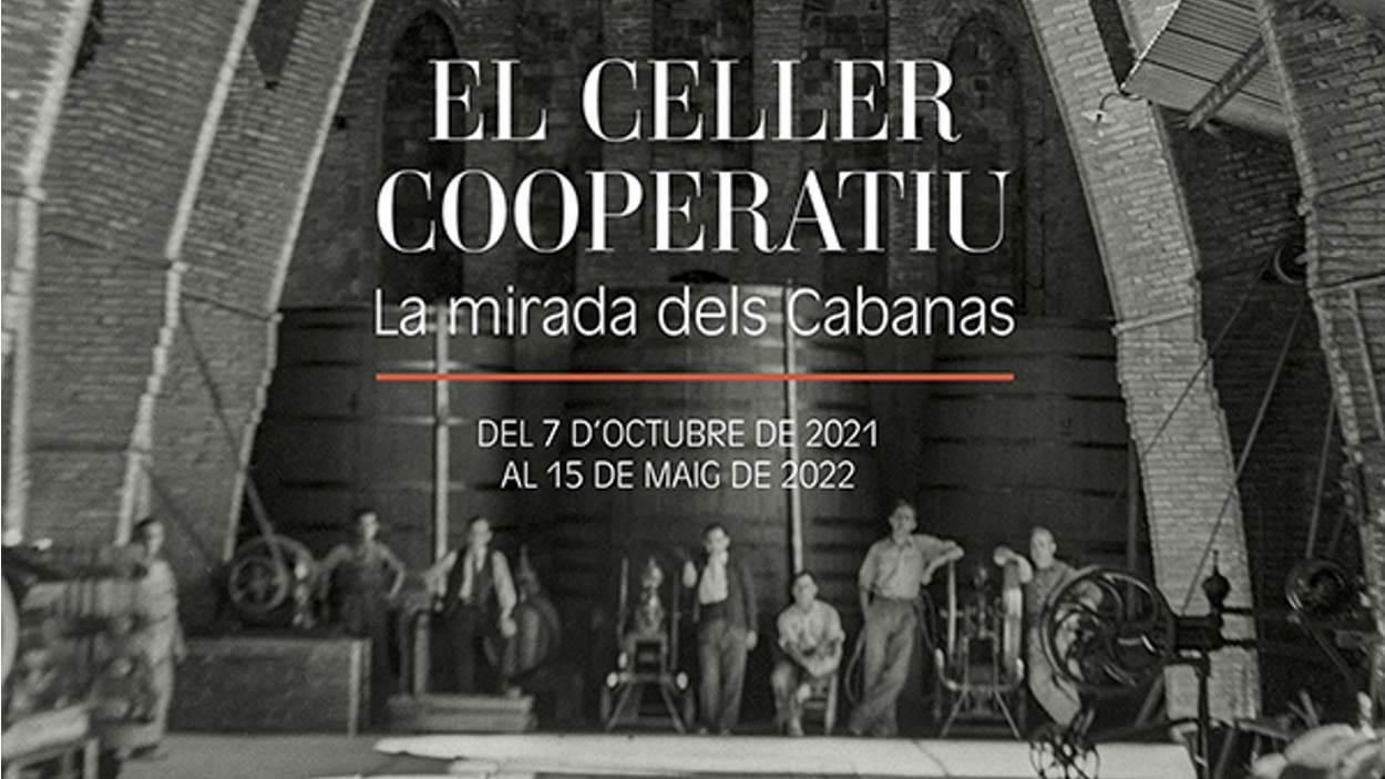 Exposició: 'El Celler Cooperatiu. La mirada dels Cabanas'
