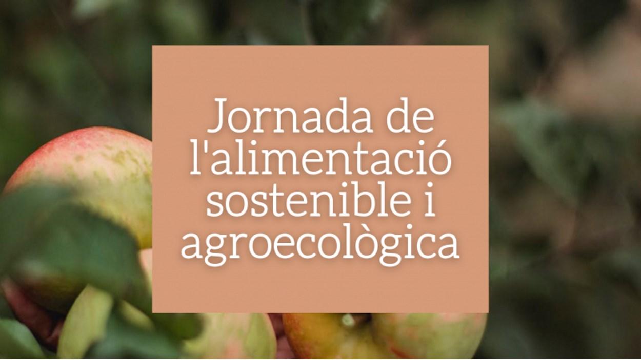 Jornada de l'alimentació sostenible i agroecològica