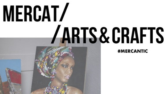 Mercat d'art i artesania Arts & Crafts al Mercantic