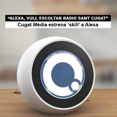 Cugat Mèdia integra en Alexa l'accés a Ràdio Sant Cugat