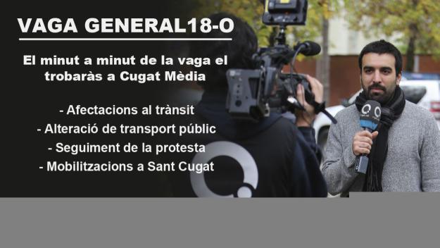 Cugat Mèdia garantirà tota la informació relativa a la convocatòria de vaga des de primera hora del matí / Foto: Cugat Mèdia