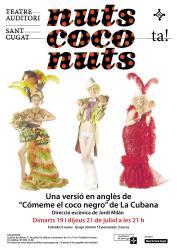 El muntatge 'Nuts Coco Nuts' està adaptat i produït per La Cubana però interpretat per actors de parla anglesa