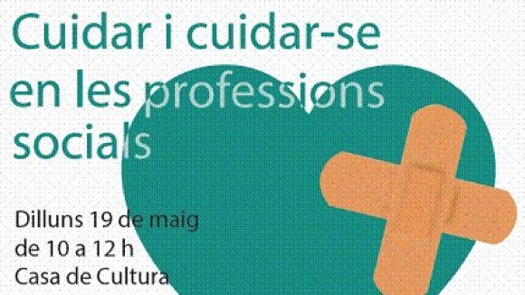El Casal de Cultura acull dilluns un curs per aprendre a cuidar i a cuidar-se