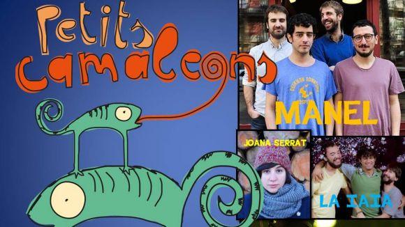 Manel, La Iaia i La Troba Kung Fu, confirmats al 'Petits Camaleons'