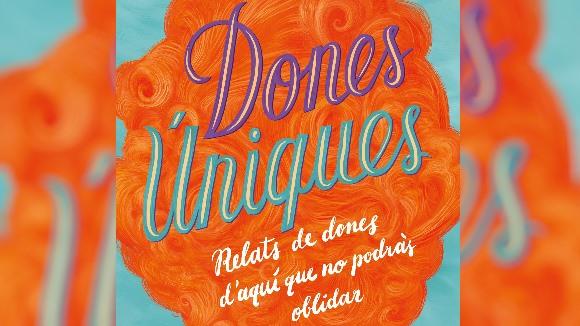 Presentació de llibre: 'Dones úniques', de Montse Barderi