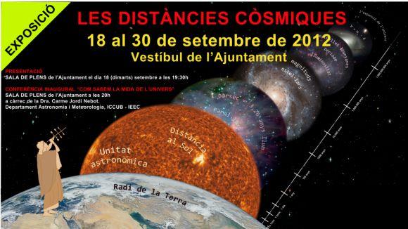 La ciutat retalla distàncies amb l'univers a l'exposició 'Les distancies còsmiques'
