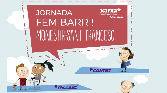 Jornada: 'Fem barri! Monestir-Sant Francesc'