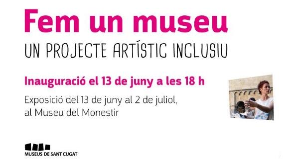 Inauguració de l'exposició 'Fem un Museu. Un projecte artístic inclusiu'