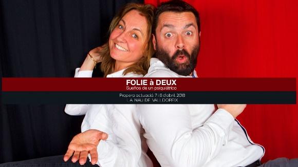CANCEL·LAT! Teatre: 'Folie à Deux. Sueños de un psiquiátrico'