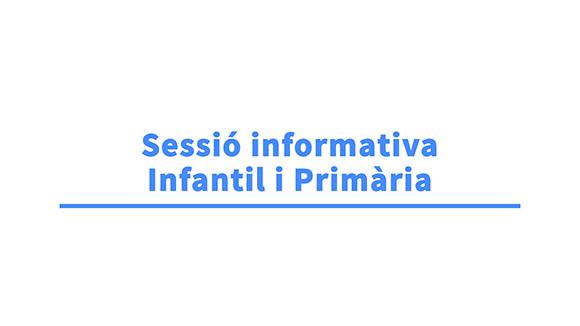 Sessió informativa: Preinscripcions a infantil i primària